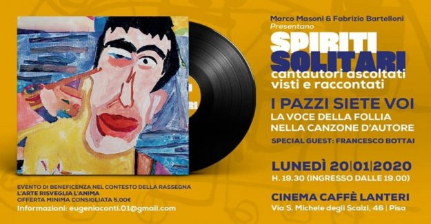 I pazzi siete voi, in Pisa, an evening on the voice of the madness in the song of the author