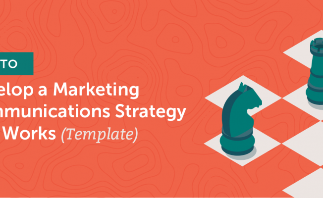 Why You Need an Effective Marketing Communication Strategy